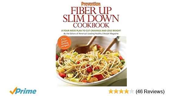 prevention fiber up slim down cookbook a fourweek plan to cut cravings and lose weight