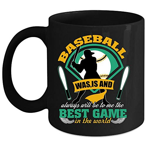 Christmas Mug, Baseball Was Is And Always Will Be To Me That Best Game In The World Coffee Mug, Cool Baseball Player Coffee Cup (Coffee Mug 15 Oz - Black) -