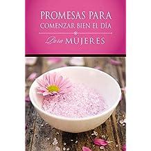 Promesas para comenzar bien el día para mujeres (Spanish Edition)