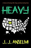 Heavy: A Memoir of Wyoming, BMX, Drugs, and Heavy Fucking Music