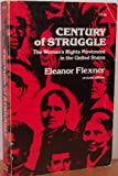 Century of Struggle : The Woman's Rights Movement in the United States, Eleanor Flexner, 0674106520