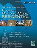 Significant Changes to the Florida Building Code, Residential - 2007 Edition (International Code Council Series)