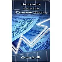 Dictionnaire analytique d'économie politique (French Edition)