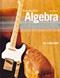 Intermediate Algebra : Functions and Authentic Applications, Lehmann and Lehmann, Jay, 0321744470