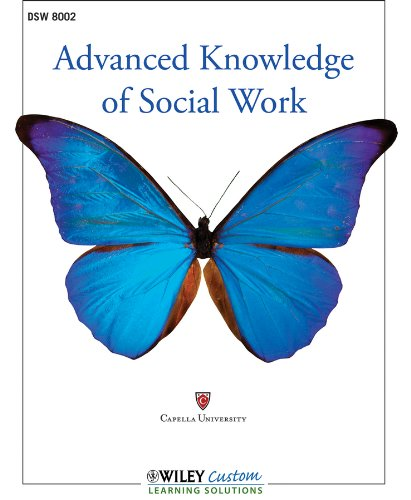 Advance Knowledge of Social Work DSW8002 for Capella University