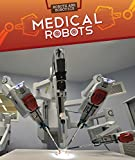 Medical Robots (Robots and Robotics)