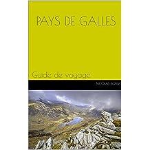 Pays de Galles: Guide de voyage (French Edition)