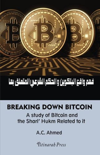 Breaking Down Bitcoin: A study of Bitcoin and the Shari' Hukm Related to it PDF
