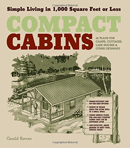 Compact Cabins: Simple Living in 1000 Square Feet or Less (Best Log Home Plans)