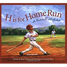 H is for Home Run: A Baseball Alphabet: A Baseball Alphabet