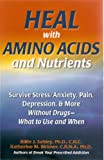 Heal with Amino Acids and Nutrients, Billie Jay Sahley and Katherine M. Birkner, 1889391379