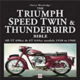 The Triumph Speed Twin and Thunderbird Bible, Harry Woolridge, 1904788262