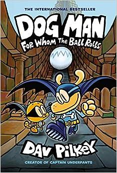 Descargar gratis Dog Man 7: For Whom The Ball Rolls Epub