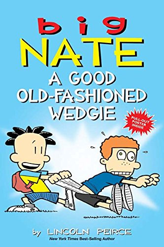 Big Nate  A Good Old Fashioned Wedgie