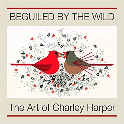 Beguiled by the Wild: The Art of Charley Harper
