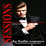 Sessions: The Sex Shrink of Seattle, Vol. 2: Sessions Serial | Kailin Gow