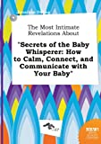download ebook the most intimate revelations about secrets of the baby whisperer: how to calm, connect, and communicate with your baby pdf epub