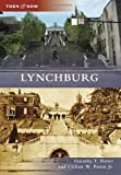 Lynchburg (Then and Now)