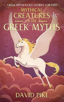 Greek Mythology stories for kids: Mythical Creatures of ...