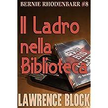 Il ladro nella biblioteca (Bernie Rhodenbarr Vol. 8) (Italian Edition)