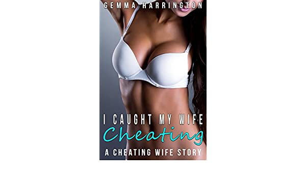 i caught my wife cheating a cheating hotwife story kindle edition