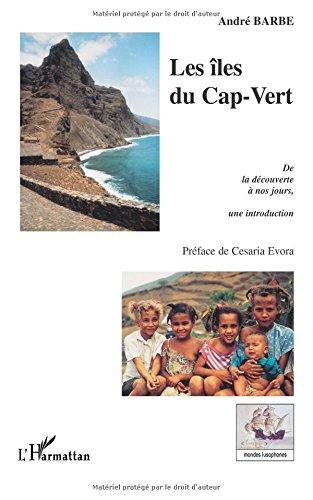 Download Les îles du Cap-Vert: De la découverte à nos jours, une introduction (French Edition) ebook