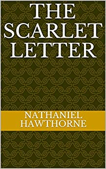 The Scarlet Letter by [Hawthorne , Nathaniel ]