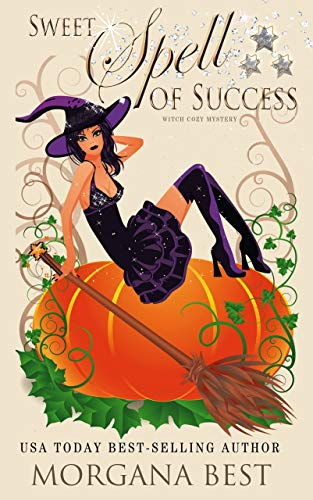 (Sweet Spell of Success: Witch Cozy Mystery (The Kitchen Witch Book)