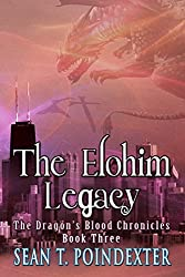 The Elohim Legacy (The Dragon's Blood Chronicles Book 3)