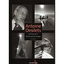 Antoine Desilets  photographe : Trente ans d'images