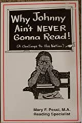 Why Johnny Ain't Never Gonna Read!: (A Challenge to the Nation) Paperback