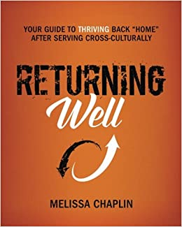 returning well your guide to thriving back home after serving