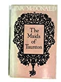 img - for The Maids of Taunton - Signed book / textbook / text book