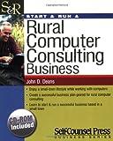 Start & Run a Rural Computer Consultant Business (Start & Run Business Series)