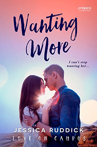 Wanting More (Love on Campus Book 2)