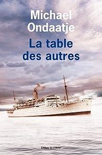 La table des autres, Ondaatje, Michael