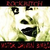 Motor Driven Bimbos by Rockbitch (2006-03-28)
