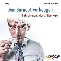 Dem Burnout vorbeugen (Entspannung durch Hypnose)
