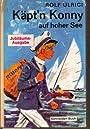 Käptn Konny auf hoher See - Rolf Ulrici