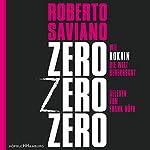 ZeroZeroZero: Wie Kokain die Welt beherrscht | Roberto Saviano