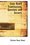 State Board Examinations, Questions and Answers, Christian Henry Brown, 1103925970