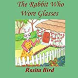 img - for The Rabbit Who Wore Glasses book / textbook / text book