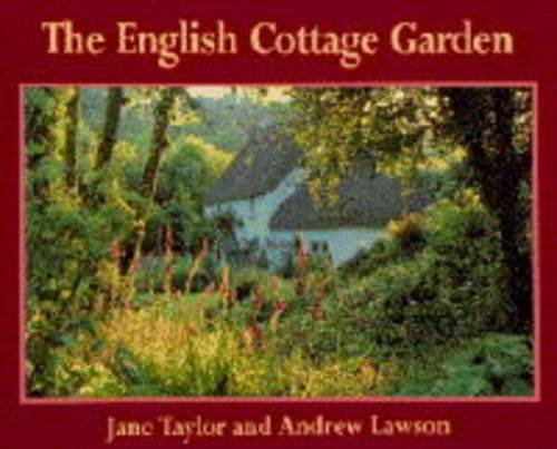 The English Cottage Garden (Country series,No. 34) Hardcover – August 1, 1994 Jane Taylor Andrew Lawson Trafalgar Square 0297832530