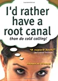 I'd Rather Have a Root Canal Than do Cold Calling!, Shawn A. Greene, 0970273134