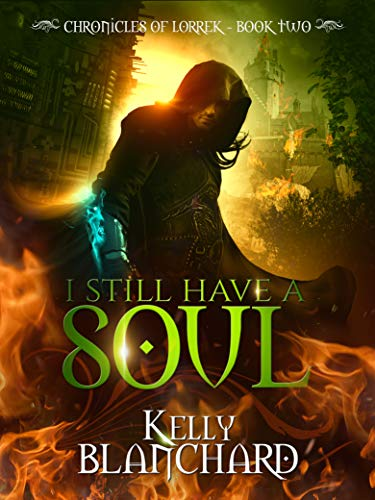 I Still Have a Soul (The Chronicles of Lorrek Book 2) by [Blanchard, Kelly]