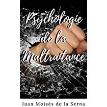 Psychologie de la maltraitance (French Edition)