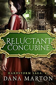 Reluctant Concubine (Hardstorm Saga Book 1) by [Marton, Dana]