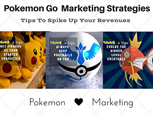 Pokemon Go Marketing Secret 8: Succeed with Pokemon Go using Mind Controlling Marketing
