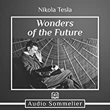Wonders of the Future Audiobook by Nikola Tesla Narrated by David Van Der Molen