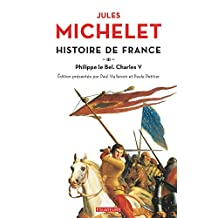 Histoire de France (Tome 3) - Philippe Le Bel, Charles V (French Edition)